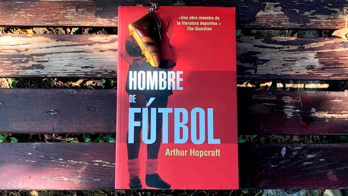 Portada del libro 'Hombre de fútbol', de Arthur Hopcraft / PdF