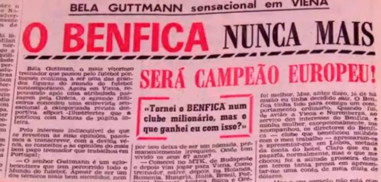 """Declaraciones atribuidas a Guttman: """"El Benfica nunca más será campeón de Europa"""" / A BOLA"""