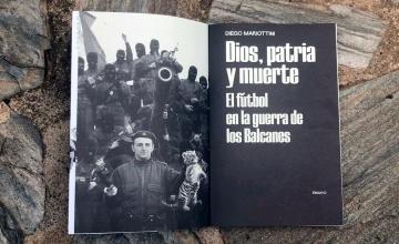 Libro 'Dios, patria y muerte. El fútbol en la guerra de los Balcanes', de Diego Mariottini / PdF